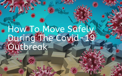 How To Move Safely During The COVID-19 Outbreak