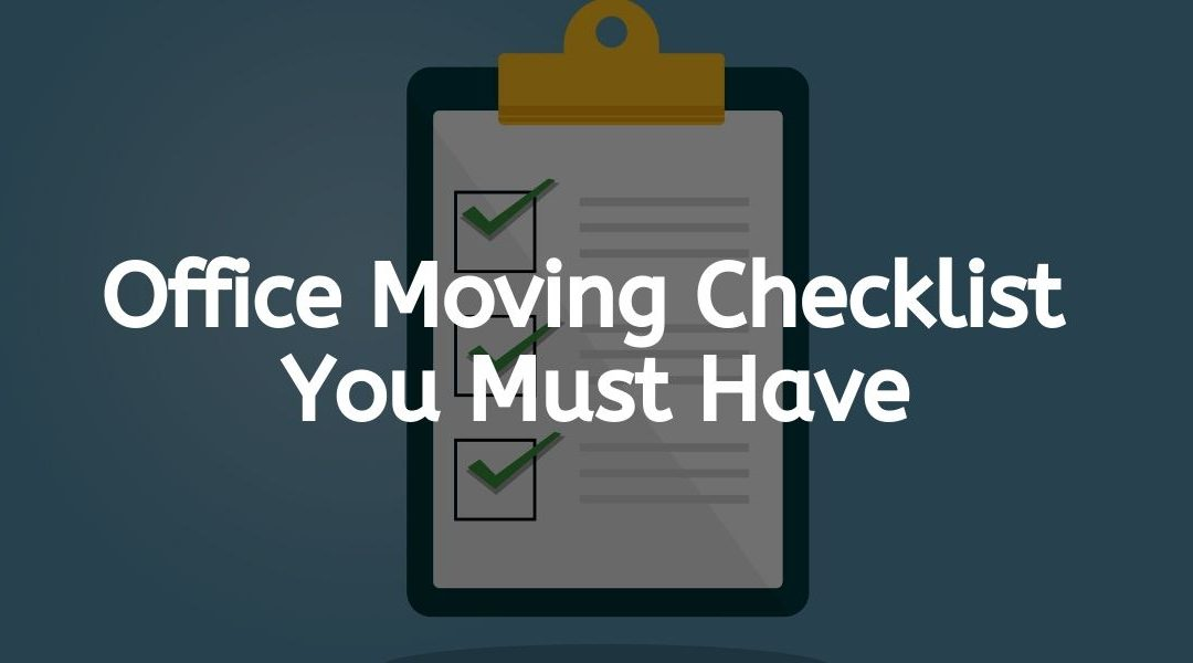Ultimate Office Moving Checklist – Download and Print for Free